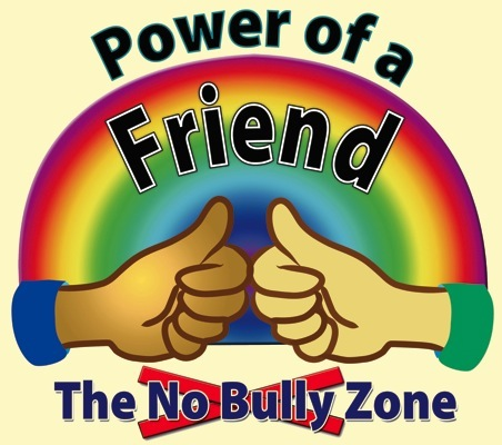 "Power of a Friend ""The No Bully Zone"""