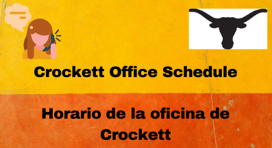 Crockett Office Schedule/ Horario de la oficina de Crockett