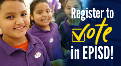 EPISD Votes: Schools help eligible students, adults register to vote