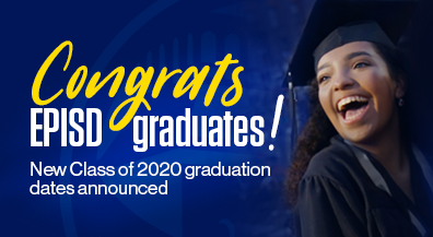 EPISD announces new Class of 2020 graduation dates