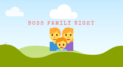 Boss Family Night