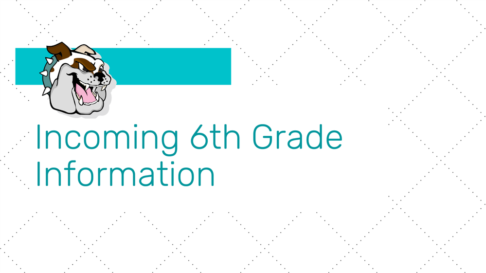 Incoming 6th Grade Information Center